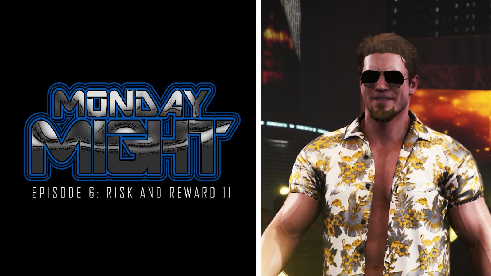 UPW Monday Might Episode 6: Risk & Reward II